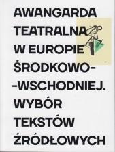 logo Awangarda teatralna w Europie Środkowo-Wschodniej. Wybór tekstów źródłowych