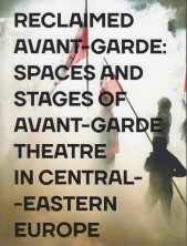 logo Reclamed Avant-garde: Space and Stages of Avant-garde Theatre in Central-Eastern Europe