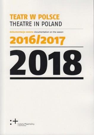 zdjęcie Teatr w Polsce 2018 (dokumentacja sezonu 2016/2017)