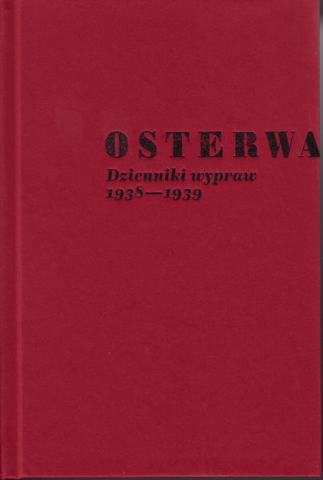 zdjęcie Osterwa. Dzienniki wypraw 1938-1939