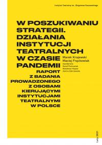 W poszukiwaniu strategii. Działania instytucji teatralnych w czasie pandemii