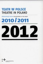 Teatr w Polsce 2012 (dokumentacja sezonu 2010/2011
