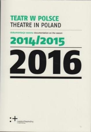 zdjęcie Teatr w Polsce 2016 (dokumentacja sezonu 2014/2015)