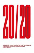 logo 20/20. Ogólnopolski Konkurs Na Wystawienie Polskiej Sztuki Współczesnej 1994-2014